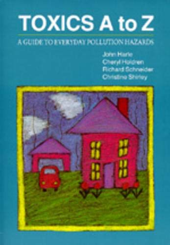 9780520072244: Toxics A to Z: A Guide to Everyday Pollution Hazards