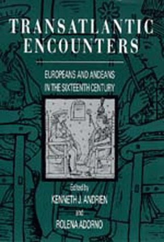 9780520072282: Transatlantic Encounters: Europeans and Andeans in the Sixteenth Century