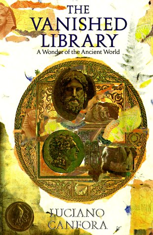 9780520072558: The Vanished Library: A Wonder of the Ancient World (Hellenistic Culture and Society)