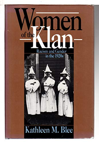 9780520072633: Women of the Klan: Racism and Gender in the 1920's