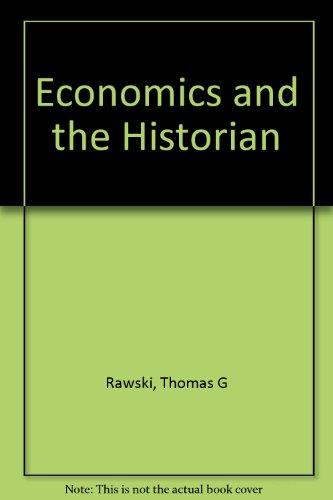 9780520072688: Economics and the Historian