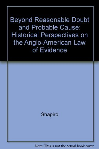 9780520072862: Beyond Reasonable Doubt and Probable Cause: Historical Perspectives on the Anglo-American Law of Evidence