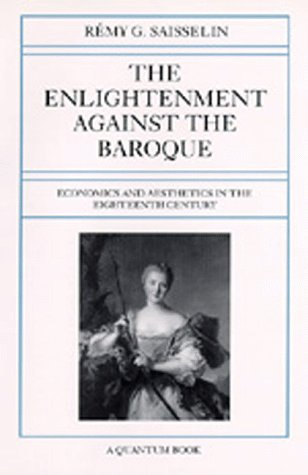 9780520072954: The Enlightenment Against the Baroque: Economics and Aesthetics in the Eighteenth Century