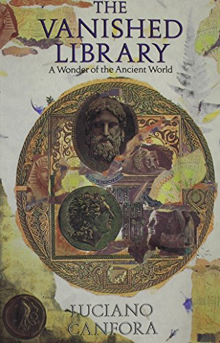 9780520073043: The Vanished Library: A Wonder of the Ancient World (Hellenistic Culture and Society)