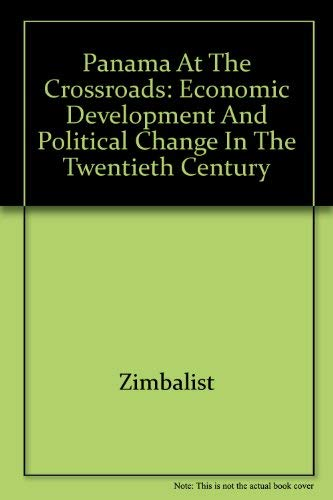 9780520073111: Panama at the Crossroads: Economic Development and Political Change in the Twentieth Century