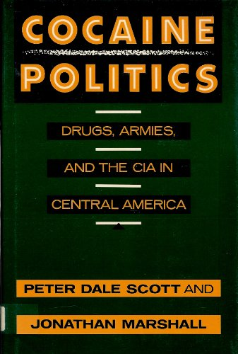 9780520073128: Cocaine Politics: Drugs, Armies, and the CIA in Central America