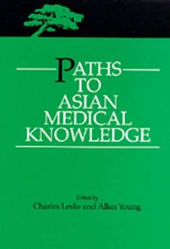 9780520073173: Paths to Asian Medical Knowledge (Comparative Studies of Health Systems and Medical Care)