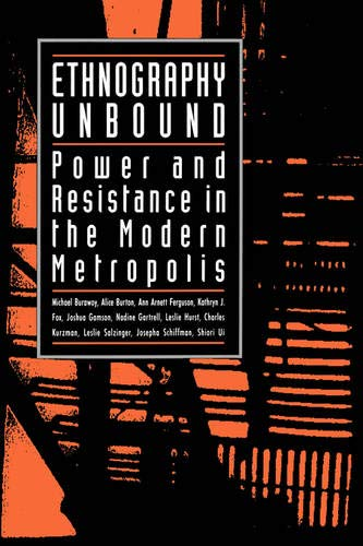 9780520073227: Ethnography Unbound: Power and Resistance in the Modern Metropolis