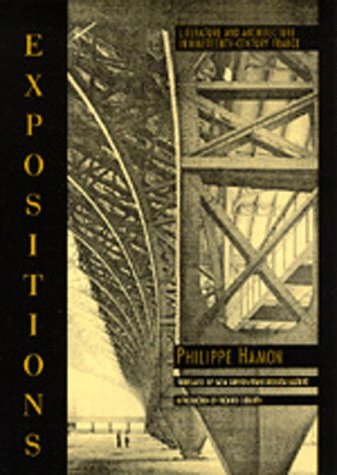 Expositions: Literature and Architecture in Nineteenth-Century France (The New Historicism: Studies in Cultural Poetics) (0520073258) by Philippe Hamon