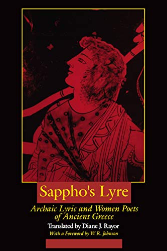 Sapphos Lyre Archaic Lyric and Women Poets of Ancient Greece: Diane J. Rayor