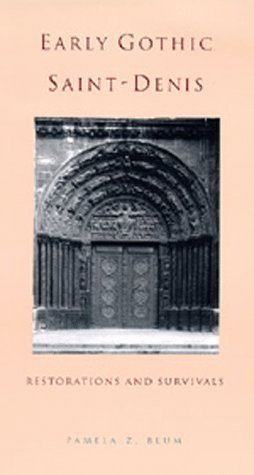 9780520073739: Early Gothic Saint-Denis: Restorations and Survivals