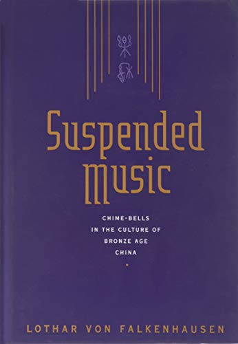 9780520073784: Suspended Music: Chime Bells in the Culture of Bronze Age China