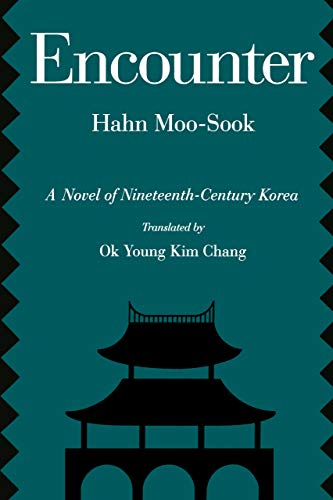 9780520073814: Encounter: A Novel of Nineteenth-Century Korea (Voices from Asia, No. 5)