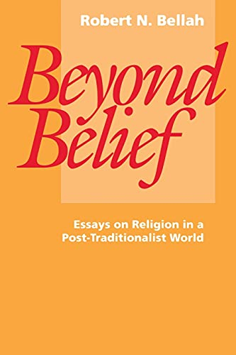 9780520073944: Beyond Belief: Essays on Religion in a Post-Traditionalist World