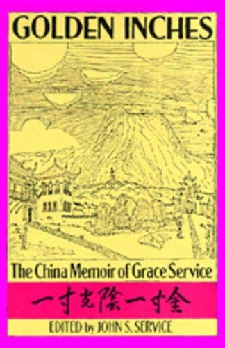 9780520074163: Golden Inches: The China Memoir of Grace Service