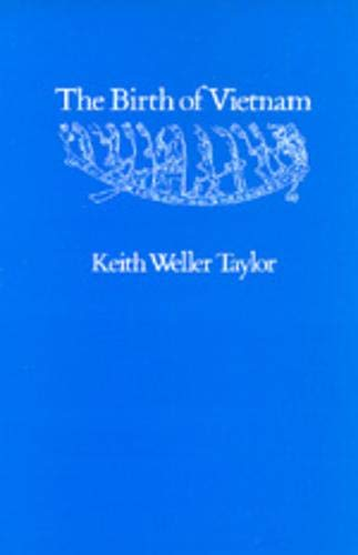 The Birth of Vietnam: Keith Weller Taylor