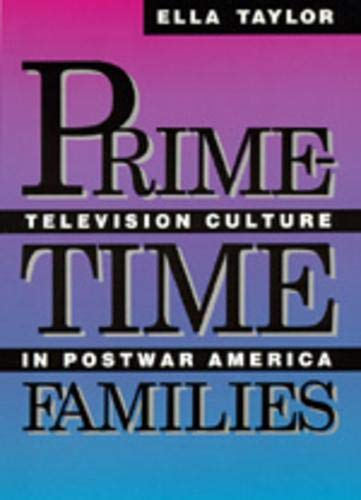 9780520074187: Prime-Time Families: Television Culture in Post-War America