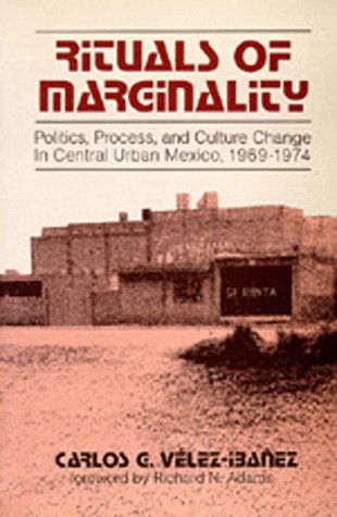 9780520074217: Rituals of Marginality: Politics, Process, and Culture Change in Central Urban Mexico, 1969-1974