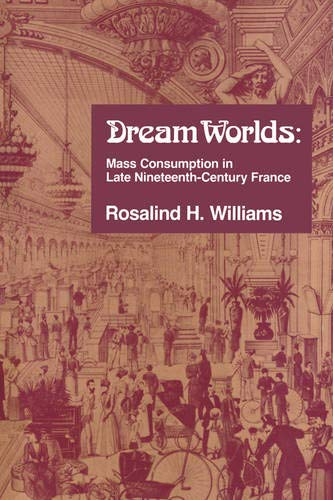 9780520074248: Dream Worlds: Mass Consumption in Late Nineteenth Century France