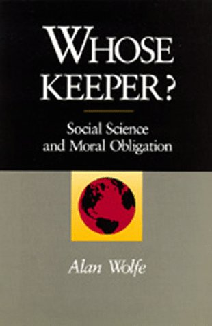 9780520074262: Whose Keeper? Social Science and Moral Obligation