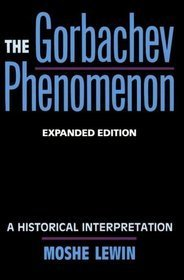9780520074286: The Gorbachev Phenomenon: A Historical Interpretation