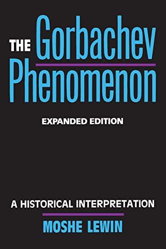 9780520074293: The Gorbachev Phenomenon: A Historical Interpretation