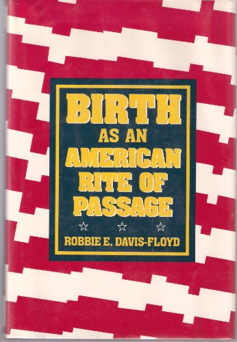 9780520074392: Birth As an American Rite of Passage