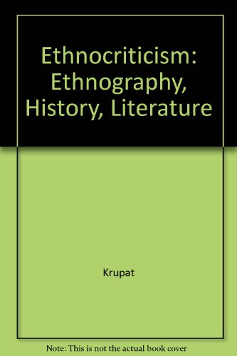 9780520074477: Ethnocriticism: Ethnography, History, Literature
