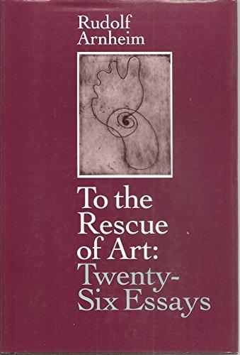 9780520074583: To the Rescue of Art: Twenty Six Essays