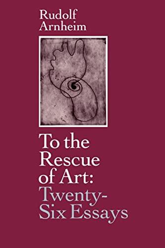 9780520074590: To the Rescue of Art: Twenty-Six Essays