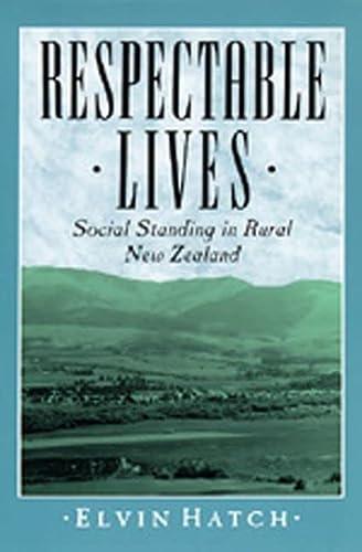 Respectable Lives: Social Standing in Rural New Zealand: Hatch, Elvin