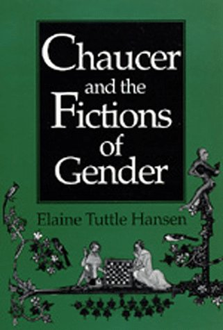 Chaucer and the Fictions of Gender.: Hansen,Elaine Tuttle.