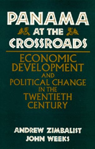 9780520075016: Panama at the Crossroads: Economic Development and Political Change in the Twentieth Century