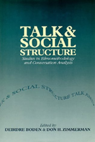 9780520075061: Talk and Social Structure: Studies in Ethnomethodology and Conversation Analysis