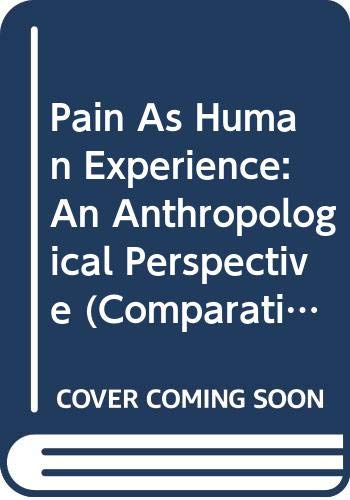 9780520075115: Pain as Human Experience: An Anthropological Perspective (Comparative Studies of Health Systems & Medical Care)