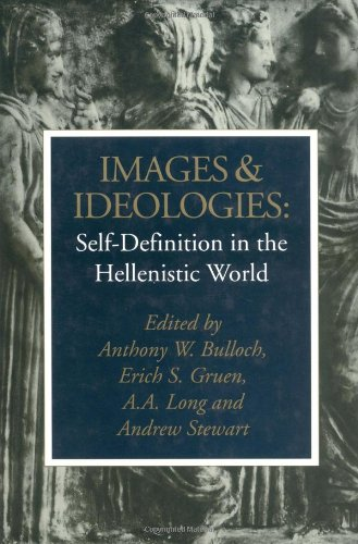 9780520075269: Images and Ideologies: Self-definition in the Hellenistic World (Hellenistic Culture and Society)