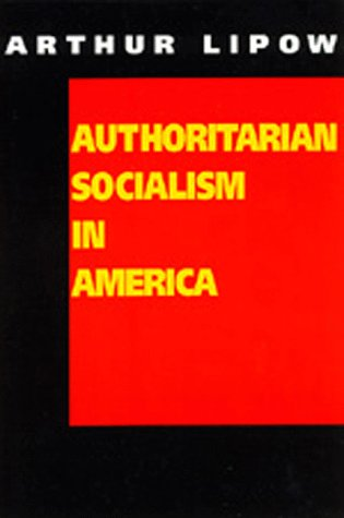 9780520075436: Authoritarian Socialism in America: Edward Bellamy and the Nationalist Movement