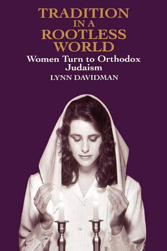 9780520075450: Tradition in a Rootless World: Women Turn to Orthodox Judaism