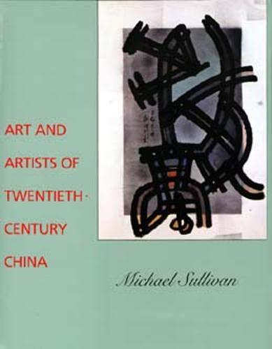Art and Artists of Twentieth-Century China: Sullivan, Michæl