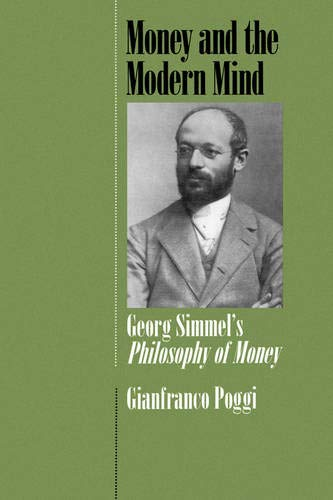 Money and the Modern Mind: Georg Simmel s Philosophy of Money (Hardback): Gianfranco Poggi