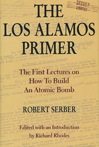 9780520075764: Los Alamos Primer: The First Lectures on How to Build an Atomic Bomb