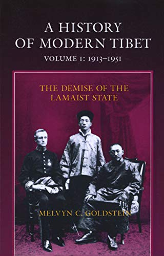 A History of Modern Tibet, 1913-1951: The Demise of the Lamaist State (Paperback): Melvyn C. ...