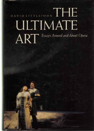 The Ultimate Art: Essays Around and About: David Littlejohn