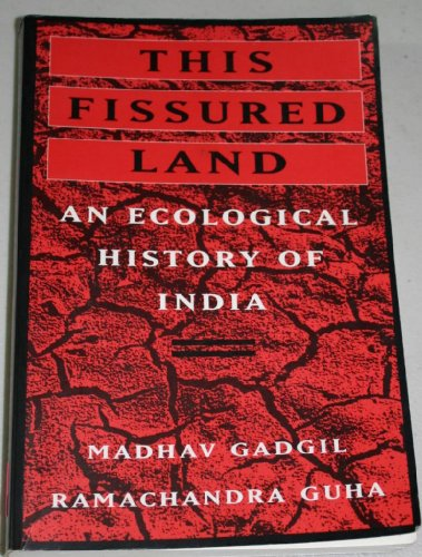 9780520076211: This Fissured Land: An Ecological History of India