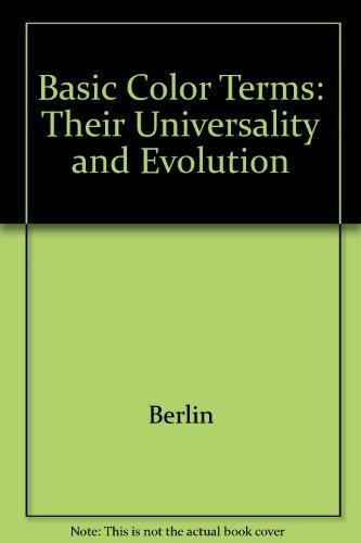 9780520076358: Basic Color Terms: Their Universality and Evolution