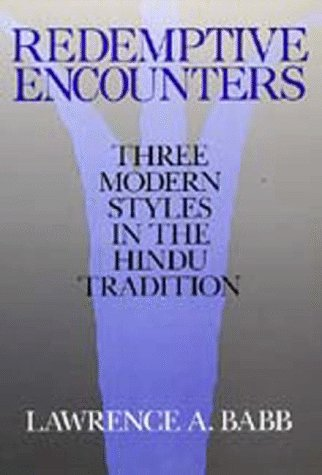 Redemptive Encounters: Three Modern Styles in the Hindu Tradition (Comparative Studies in Religio...