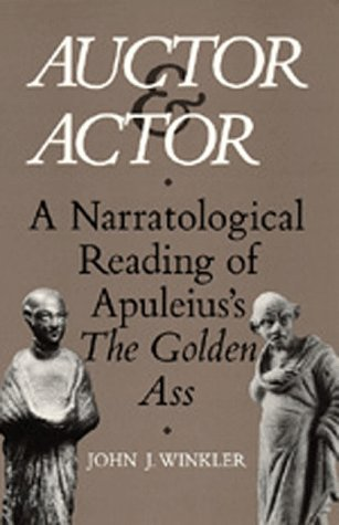 9780520076396: Auctor and Actor: A Narratological Reading of Apuleius's the Golden Ass