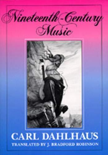 9780520076440: Nineteenth-Century Music (California Studies in 19th Century Music)