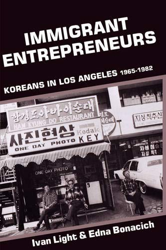 9780520076563: Immigrant Entrepreneurs: Koreans in Los Angeles, 1965-1982