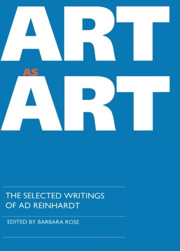 9780520076709: Art as Art: The Selected Writings of Ad Reinhardt (Documents of Twentieth-Century Art)